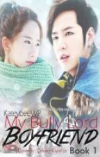 My Bullylord Boyfriend (UNDER EDITING) by ASceneStealer