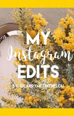 My Instagram Edits  by larrymetinthelou