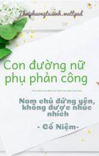 [Edit - mau xuyên] Con đường nữ phụ phản công (phần 1)- Cố Niệm by thoiphuongtusenh