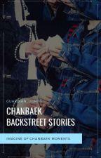Chanbaek Backstreet Stories [+EXO] by Guardian_Light