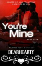 You're Mine  by dearhearty