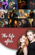 The Life After (clace fanfic) by Katnicspizza