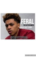 FERAL:The After Math(Lucas Coly Story) by Trippyyyvibes