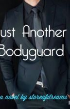 Just Another Bodyguard by storeofdreams
