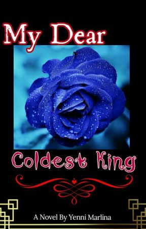 My Dear Coldest King by QueenLady1