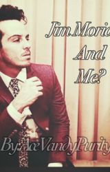Jim Moriarty and me? by AceVanityPurdy