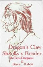 Dragon's claw (Shanks X Reader) by _Black-_-Rabbit_