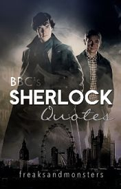BBC's Sherlock Quotes by freaksandmonsters