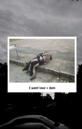 I want love 💔 Dam  by CandeLomba