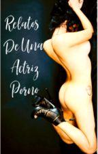 Relatos De Una Actriz Porno by Millita0426