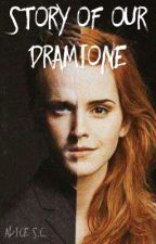 Story of Our Dramione by alice39150