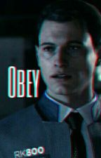 Obey | ∆Connor x Reader∆ by xhqnny