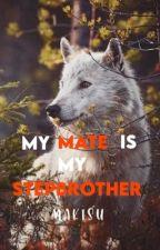 My Mate Is My Stepbrother? (boyxboy) by AnimeisRawrsome
