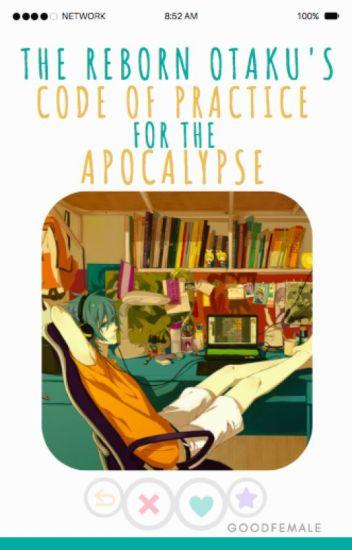 The Reborn Otaku's Code of Practice for the Apocalypse