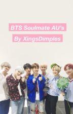 BTS Soulmate AU's x Reader by xingsdimples