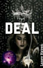 Royal Deal  by _laney22haven_
