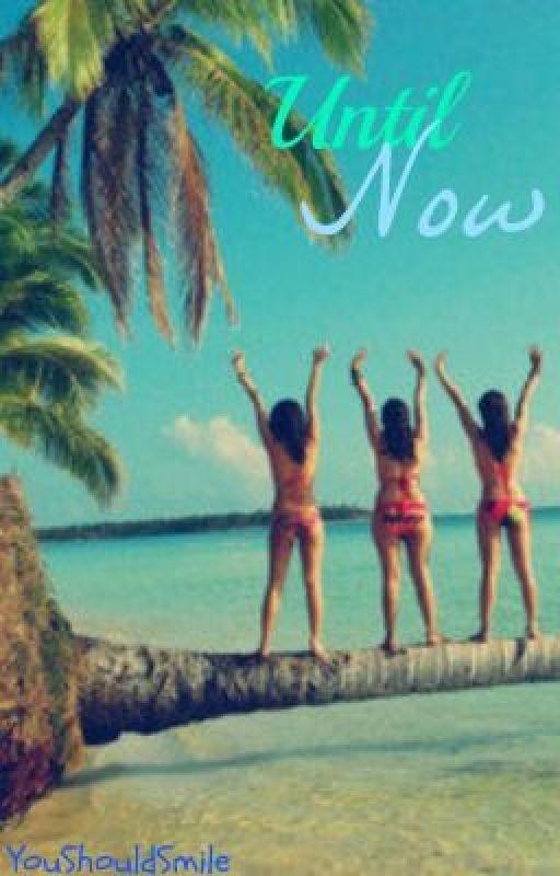 Until Now by YouShouldSmile