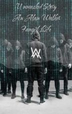 Unmasked Story - An Alan Walker Fangirl Life by Prince_Aric