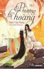 Phượng Tù Hoàng (Tập 3) by Arlies