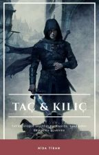 TAÇ & KILIÇ  by MisssBleach