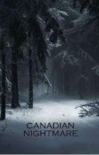Canadian Nightmare  by sugarmurder