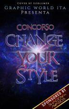 Concorso Change your style!-Iscrizioni chiuse by GraphicWorldita