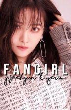 Fangirl || K.Y.R x J.J.H by adrestiaa