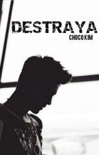Destraya by ChocoKim12