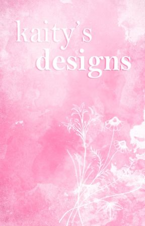 ✿ |  kaity's designs by kaitybug-