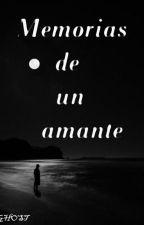 memorias de un amante by JairoAlbertoBuitrago