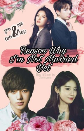 [ONE SHOT] Reason why i'm not married yet by careshaerns