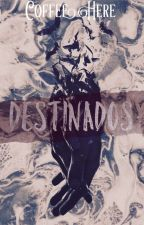 Destinados by Coffee-Here