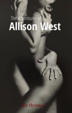 The Adventures of Mrs. Allison West by goddessisisalysia