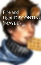 Fire and Light by Toby1Loves2Waffles3