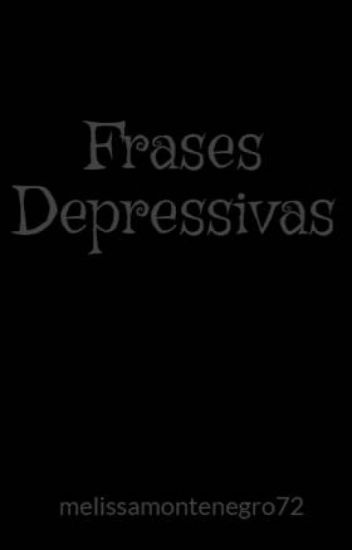 Frases Depressivas Melissamontenegro72 Wattpad