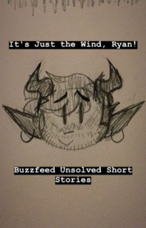 It's Just the Wind, Ryan! [BFU] - The Unnerving Mystery