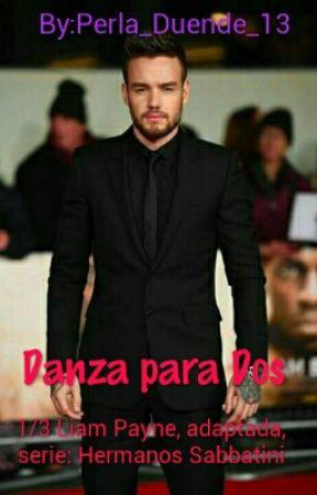 DANZA PARA DOS (1/3 SERIE: HERMANOS SABBATINI) ADAPTADA LIAM PAYNE by Perla_Duende_13