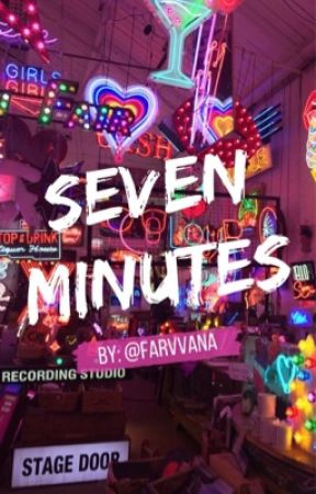 Seven Minutes by farvvana