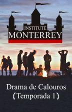 Institute Monterrey - Drama de calouros - Temporada 1 by InstituteMonterrey