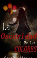 La Oscuridad De Los Colores by Matty-Maciel