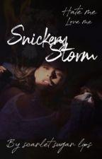 Snickery Storm||✔️|| by XLonelyLightsWritesX