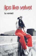 lips like velvet 🌹 | HyunA FF | by MoonBunx3