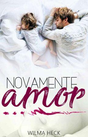 NOVAMENTE AMOR .Livro 2 {Serie AMOR DE PAI.} by WilmaHeckdosSantos
