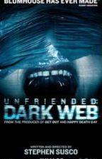 Unfriended: Dark Web Creepypasta Story by alyssa31900