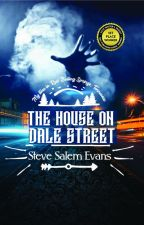 The House On Dale Street by Salemz555