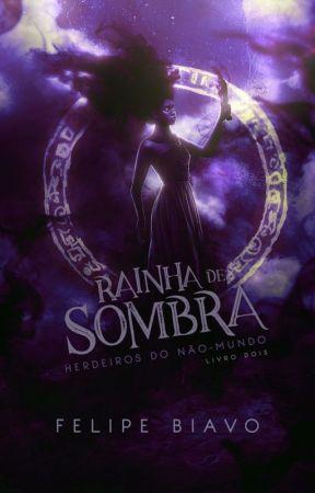 Rainha de Sombra | Herdeiros do Não-Mundo 2 by FelipeBiavo