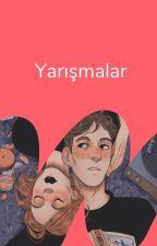 YARIŞMALAR by RomanceTR
