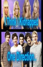 I Think I Kidnapped One Direction.. by ihateali_