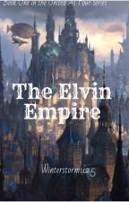The Elvin Empire {Book One In The United As Four Series} by Winterstorms125