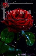 Family Above All by billx5